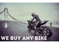 ***WE BUY ANY BIKES CASH IN RETURN***
