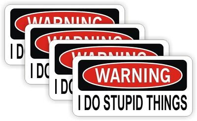 4-pack Funny I Do Stupid Things Hard Hat Stickers Decals Labels Welder Laborer