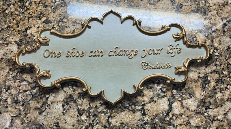 Disney Cinderella One Shoe Can Change Your Life Plaque Prop Closet Sign