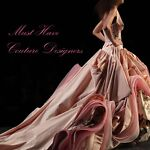 Must Have Couture Designers