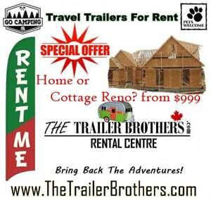 Home Renovations? Travel Trailers for RENT