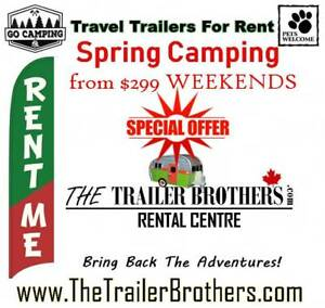 April to June Specials TRAVEL TRAILERS for RENT