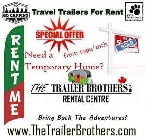 Selling your Home? Travel Trailers for RENT