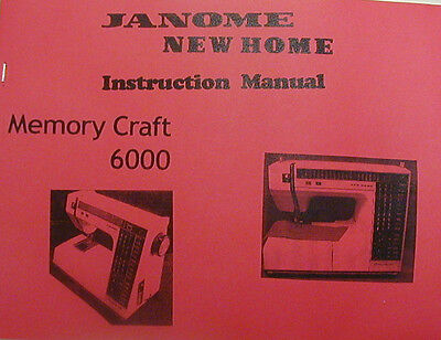 Janome/New Home Memory Craft 6000 Sewing Machine Instruction Manual