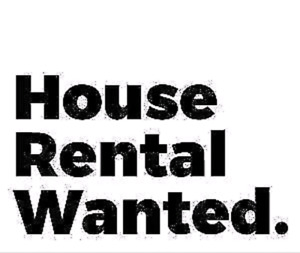 Wanted a house for rent