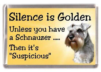 """Miniature Schnauzer Dog Fridge Magnet """"Silence is Golden ......"""" by Starprint"""