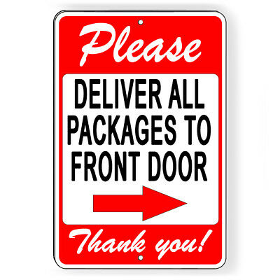 Please Deliver All Packages To Front Door Arrow Right  Metal Sign 5 SIZES