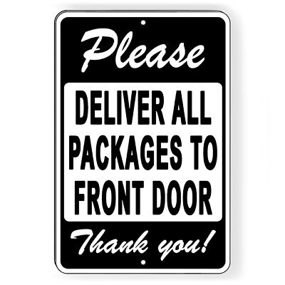 Please Deliver All Packages To Front Door Thank You Metal Sign 5 SIZES