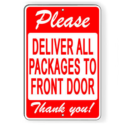 Please Deliver All Packages To Front Door  Metal Sign 5 SIZES  delivery