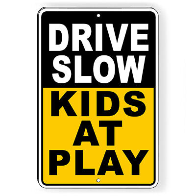 Drive Slow Kids At Play Metal Sign 5 SIZES caution children live here SNW021 Caution Children Playing Signs