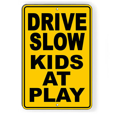 Drive Slow Kids At Play Metal Sign 5 SIZES caution children live here SNW022 Caution Children Playing Signs