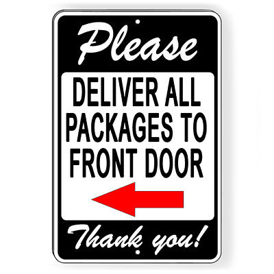 Please Deliver All Packages To Front Door Arrow Left  Metal Sign 5 SIZES