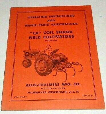 Allis Chalmers Ca Coil Shank Cultivator Operators Parts Manual Original Mntd