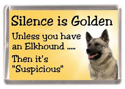 "Elkhound Dog Fridge Magnet ""Silence is Golden unless you have an.."" by Starprint"