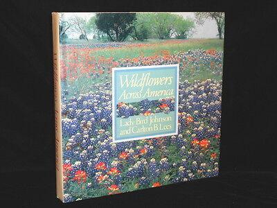 Wildflowers Across America Lady Bird Johnson & Carlton B. Lees 1st Edition 1988