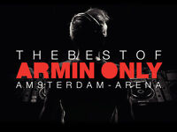 The Best of Armin Only (Armin Van Buuren), Amsterdam Arena, 12 May 2017 - 2 tickets Going Fast!!!