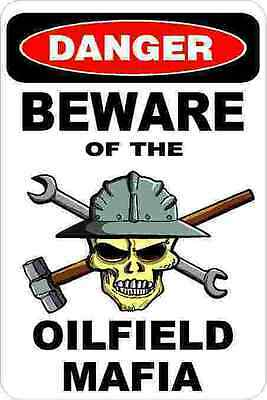 3 - Danger Beware Of The Oilfield Mafia Roughneck Hard Hat Helmet Sticker H371