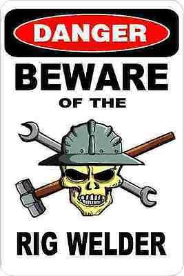 3 - Danger Beware Of The Rig Welder Oilfield Hard Hat Helmet Sticker H356