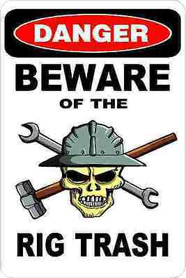 3 - Danger Beware Of The Rig Trash Oilfield Hard Hat Helmet Sticker H369