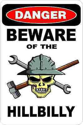 3 - Danger Beware Of The Hillbilly Union Oilfield Hard Hat Helmet Sticker H362