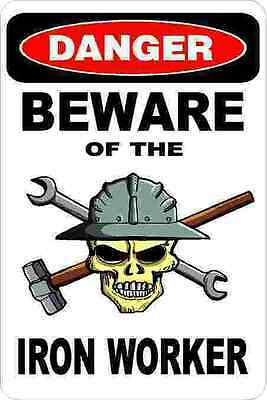 3 - Danger Beware Of The Iron Worker Union Oilfield Hard Hat Helmet Sticker H364