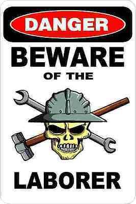 3 - Danger Beware Of The Laborer Union Oilfield Hard Hat Helmet Sticker H370