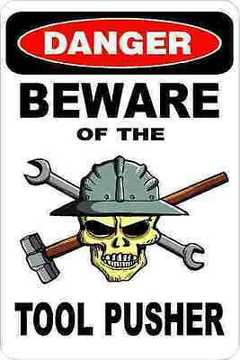 3 - Danger Beware Of The Tool Pusher Oilfield Hard Hat Helmet Sticker H377