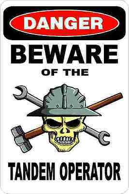 3 - Danger Beware Of The Tandem Operator Oilfield Hard Hat Helmet Sticker H376