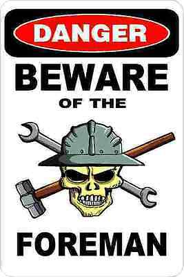3 - Danger Beware Of The Foreman Union Oilfield Hard Hat Helmet Sticker H383
