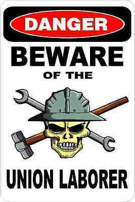 3 - Danger Beware Of The Union Laborer Oilfield Hard Hat Helmet Sticker H347