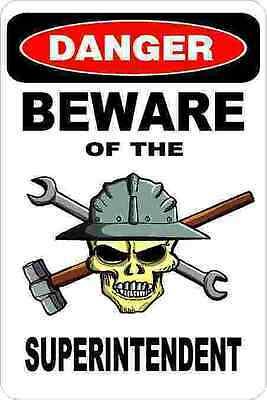 3 - Danger Beware Of The Superintendent Union Hard Hat Helmet Sticker H374