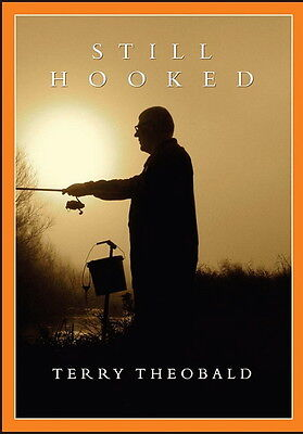 STILL HOOKED by Terry Theobald SIGNED chub barbel carp fishing LAST FEW COPIES