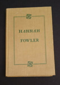 Hannah Fowler First Edition Hardcover Book