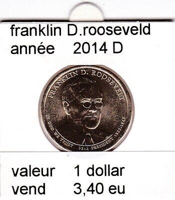 e1 )pieces de 1 dollar franklin D. rooseverd  2014 D