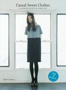 Casual Sweet Clothes: Favourite Pieces for Every Day, Noriko Sasahara, New Book