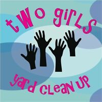 Two Girls, Four Hands Yard Clean Up