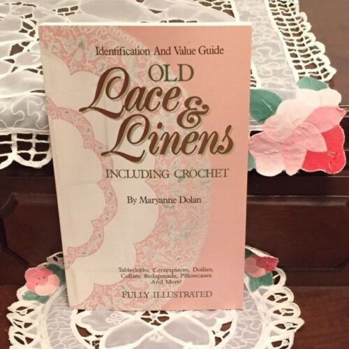 Old Lace And Linens Including Crochet Identification And Value Guide By Dolan