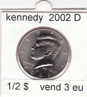 e 1 )pieces de 1/2 $ 2002 D kennedy