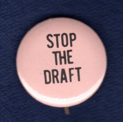 STOP THE DRAFT ANTI-WAR VIETNAM PEACE MILITARY CAUSE POLITICAL PINBACK BUTTON