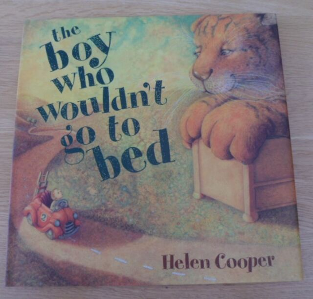 The Boy Who Wouldn't Go To Bed by Helen Cooper (Hardback Book)