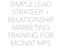 Relationship Marketing and Lead Strategy for Monat MPs - Free