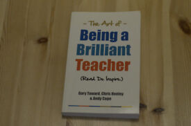 The Art of Being a Brilliant Teacher by Gary Toward, Chris Henley and Andy Cope
