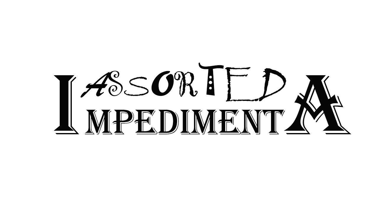 Assorted Impedimenta