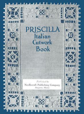 Priscilla Italian Cutwork Book c.1914 Ethnic Embroidery Instruction Book