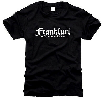 Frankfurt - You'll never walk allone - Herren-T-Shirt, Gr. S bis XXXL