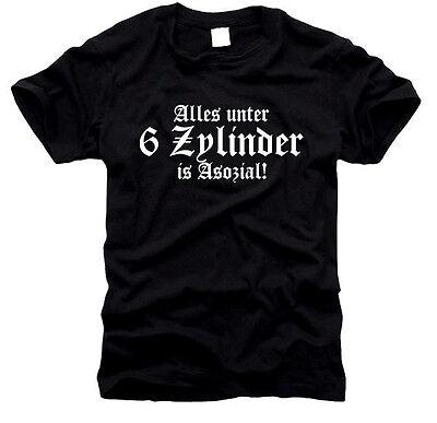Alles unter 6 Zylinder is Asozial - Herren-T-Shirt, Gr. S bis XXL