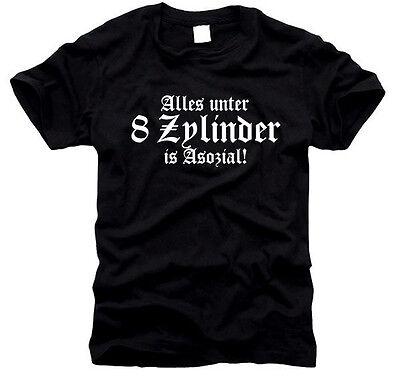 Alles unter 8 Zylinder is Asozial - Herren-T-Shirt, Gr. S bis XXL