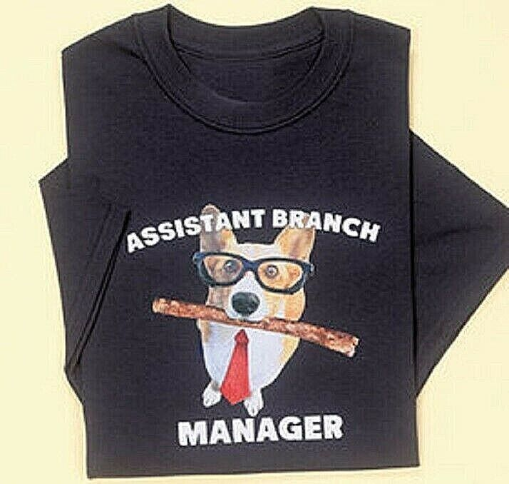 Assistant Branch Manager Dog Lovers T Shirt Tshirt Tee 100% Cotton Choose Size Clothing, Shoes & Accessories