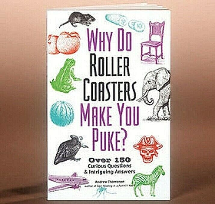 """""""Why Do Roller Coasters Make You Puke"""" Paperback Book By Andrew Thompson–NEW Books"""