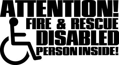 Attention Fire & Rescue Disabled Person Inside Decal Window Sticker Save Lives